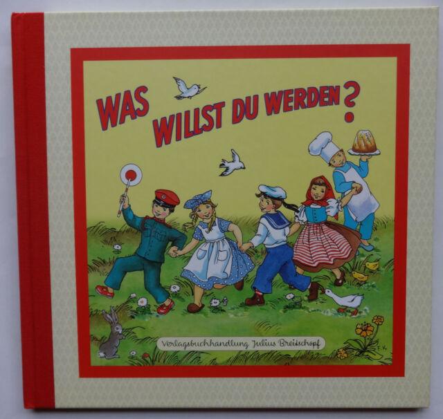 Was willst du werden? Nostalgie Bilderbuch Reime Verse Anne Peer Kuhn-Klapschy