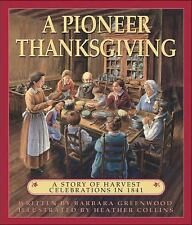 A Pioneer Thanksgiving: A Story of Harvest Celebrations in 1841-ExLibrary