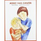 Mikki Has Cancer by Eileen Professor Wheeler (Paperback, 2005)