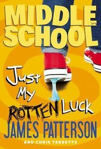 Middle-School-Just-My-Rotten-Luck-by-Patterson-James-Tebbetts-Chris