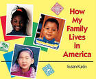 How My Family Lives in America by Susan Kuklin (Book)