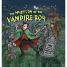 The Mystery of the Vampire Boy by Dereen Taylor (Hardback, 2014)