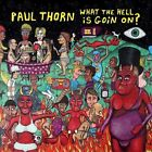What the Hell Is Goin' On? [Digipak] by Paul Thorn (CD, May-2012, Perpetual Obscurity)