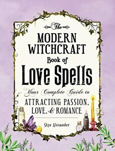 The-Modern-Witchcraft-Book-of-Love-Spells-Your-Complete-Guide-to-Attracting-Pas