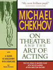 Michael Chekhov on Theatre and the Art of Acting: The Five-hour Master Class by Mala Powers (Paperback, 2004)