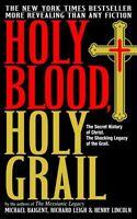 Holy Blood, Holy Grail: Secret History Of Jesus, Shocking Grail Legacy