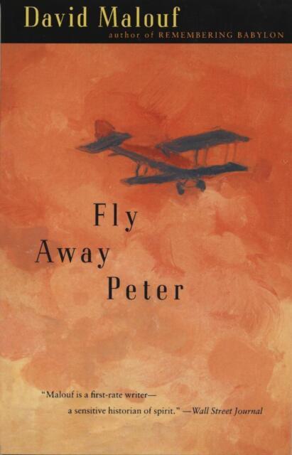Fly Away Peter von David Malouf (1998, Taschenbuch)