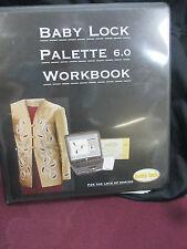BABYLOCK PALETTE WORKBOOK VERSIONS 4.0, 5.0 & 6.0 HARDBACK BINDER STEP PER STEP