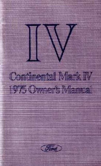 1975 Lincoln Mark Iv Owners Manual User Guide Reference Operator Book Fuses Oem