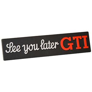 Auto-Relief-3D-Schild-SEE-YOU-LATER-GTI-Emblem-14-cm-HR-Art-14958-selbstklebend
