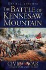 The Battle of Kennesaw Mountain by Daniel J Vermilya (Paperback / softback, 2014)