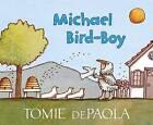 Michael Bird-Boy by Tomie dePaola (Hardback, 2015)