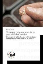 Vers une Pragmatique de la Pluralite des Savoirs by Clavel Daniele (2015,...