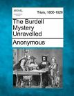 The Burdell Mystery Unravelled by Anonymous (Paperback / softback, 2012)