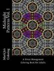 Midnight Patterns Vol. 1: A Stress Management Coloring Book for Adults by Marti Jo's Coloring (Paperback / softback, 2016)