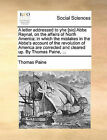 A Letter Addressed to Yhe [Sic] ABBE Raynal, on the Affairs of North America; In Which the Mistakes in the ABBE's Account of the Revolution of America Are Corrected and Cleared Up. by Thomas Paine, ... by Thomas Paine (Paperback / softback, 2010)