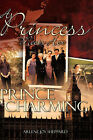 A Princess Meets Her Prince Charming by Arlene Joy Sheppard (Paperback / softback, 2007)
