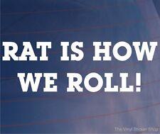 Rata es cómo Roll Funny euro ratted/ratty car/window/bumper Vinilo calcomanía / etiqueta adhesiva