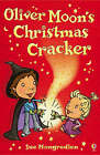 Oliver Moon and the Christmas Cracker by Sue Mongredien (Paperback, 2007)