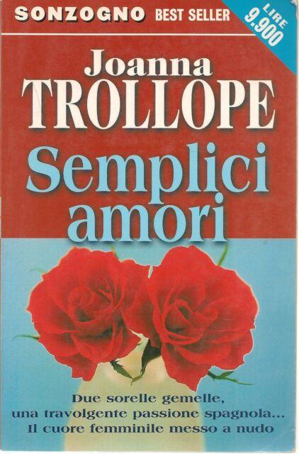 SEMPLICI AMORI -JOANNA TROLLOPE    ED. SONZOGNO