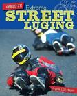 Extreme Street Luging by Virginia Loh-Hagan (Paperback / softback, 2016)