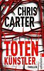 Totenkünstler / Detective Robert Hunter Bd.4 von Chris Carter (2013, Taschenbuch)
