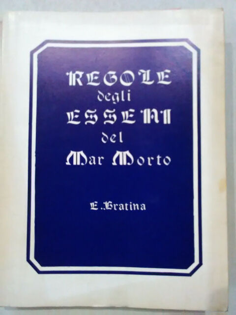 """""""REGOLE DEGLI ESSENI DEL MAR MORTO """" E. BRATINA - SOC. TEOSOF. ITALIANA -1981 -"""