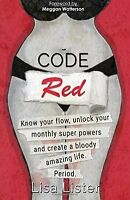 Code Red: Know Your Flow, Unlock Your Super Powers And Create A Bloody Amazing L