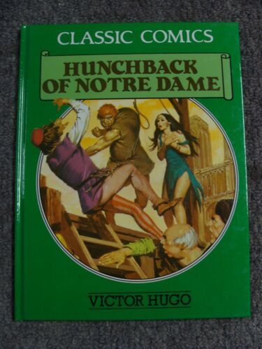 Classic Comics: Hunchback of Notre Dame Hardcover 1990 * Gallery Books *