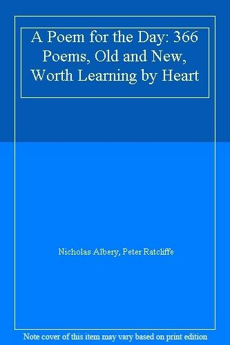 A Poem for the Day: 366 Poems, Old and New, Worth Learning by Heart,Nicholas Al