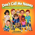 Don't Call Me Names by C W Graham (Paperback / softback, 2010)