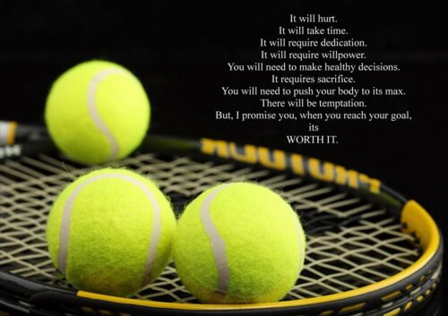 TENNIS MOTIVATIONAL QUOTE SIGN// POSTER PRINT PICTURE IT WILL HURT...