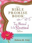 The Bible Promise Book: Too Blessed to Be Stressed Edition by Debora M Coty (Paperback / softback, 2014)