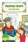 Thomas More: Faith-Filled Father by Barbara Yoffie (Paperback, 2014)