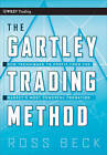 The Gartley Trading Method: New Techniques to Profit from the Market's Most Powerful Formation by Ross Beck (Hardback, 2010)
