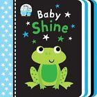 Baby Shine by Little Tiger Press Group (Board book, 2014)