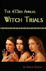 The 473rd Annual Witch Trials by Amelia Gurley (Paperback / softback, 2010)