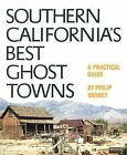 Southern California's Best Ghost Towns: A Practical Guide by Philip Varney (Paperback, 1994)