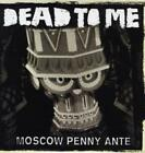 Moscow Penny Ante von Dead To Me (2011)