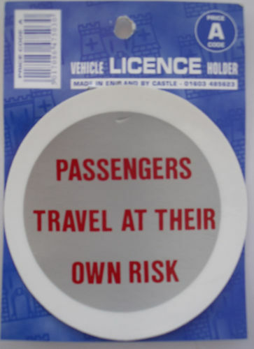 TAX DISC PERMIT HOLDER TRAVEL AT THEIR OWN RISK
