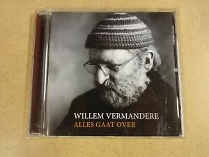CD / WILLEM VERMANDERE - ALLES GAAT OVER