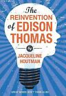 The Reinvention of Edison Thomas by Jacqueline Houtman (2012, Paperback)