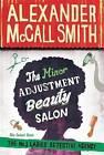 The Minor Adjustment Beauty Salon by Alexander McCall Smith (Hardback, 2013)
