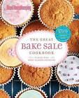 The Great Bake Sale Cookbook: 75 Sure-Fire Fund-Raising Favorites by Sterling Juvenile(Hardback)