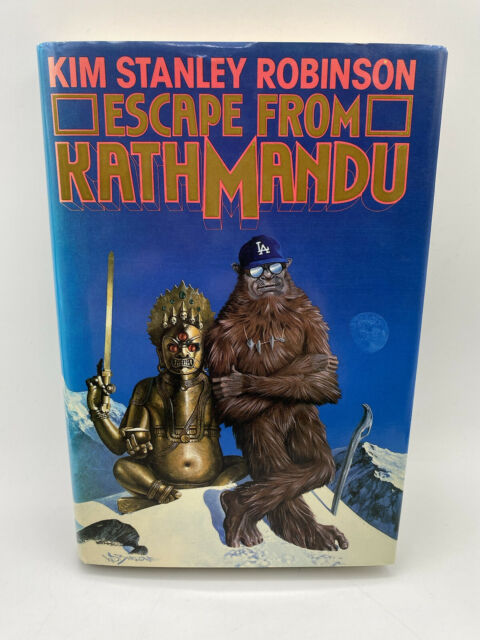 ESCAPE FROM KATHMANDU By Kim Stanley Robinson - Hardcover 1st/1st