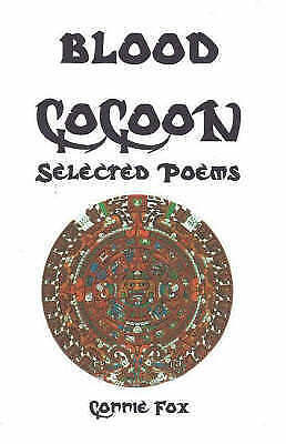 1 of 1 - Blood Cocoon: Selected Poems by Connie Fox (Paperback, 2005)