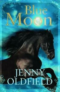 Blue-Moon-by-Oldfield-Jenny-NEW-Book-FREE-amp-FAST-Delivery-Paperback