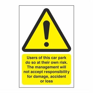X2 Car Park Sign Users of this car park do so at their own risk. 200mm x 300mm