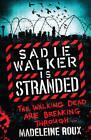 Sadie Walker is Stranded by Madeleine Roux (Paperback, 2012)