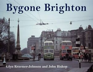 Bygone-Brighton-by-John-Bishop-Glyn-Kraemer-Johnson-Hardcover-Used-Book-Good